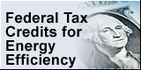 Federal Tax Credits for Energy Efficiency